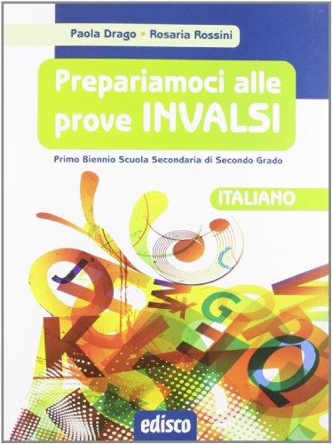 Prepariamoci alle prove INVALSI. Italiano. Per il biennio delle Scuole superiori