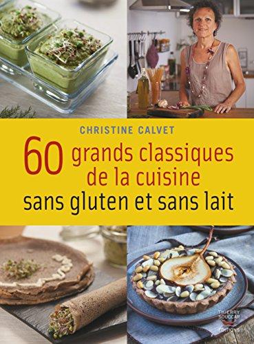 """<a href=""""/node/17113"""">60 grands classiques de la cuisine sans gluten et sans lait</a>"""