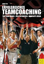 Erfolgreiches Teamcoaching - Ein sportpsychologisches Handbuch für Trainer