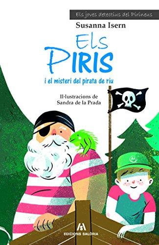 Els Piris i el misteri del pirata de riu (Els joves detectius del Pirineu)