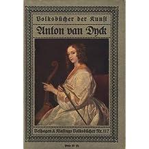 Anton van Dyck ; Mit 25 Abbildungen, darunter 5 in farbiger Wiedergabe ;