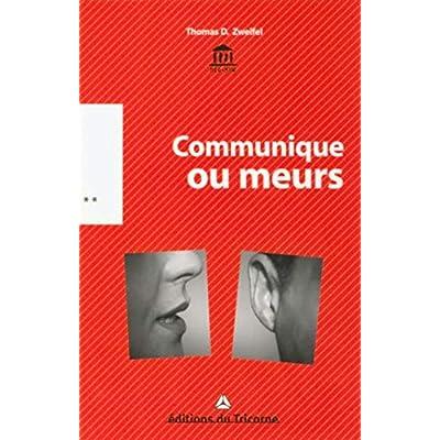 Communique ou meurs