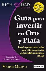 Guía para invertir en Oro y Plata (Spanish Edition)