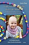 Und am Ende der Kette hängt die Blume - Als die Zeit stillstand, weil meine kleine Schwester an Krebs erkrankte - Autobiografie eines Geschwisterkindes - Nau Lara