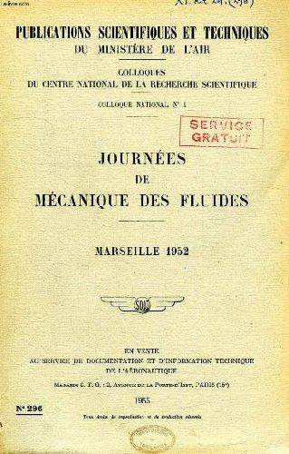 PUBLICATIONS SCIENTIFIQUES ET TECHNIQUES DU MINISTERE DE L'AIR 296, JOURNEES DE MECANIQUE DES FLUIDES, MARSEILLE 1952