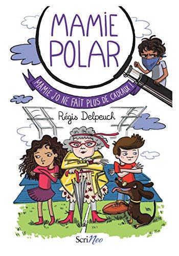 Mamie Polar - Mamie Jo ne fait plus de cadeaux ! par Regis Delpeuch