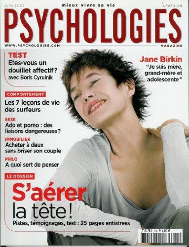 Psychologies - n°264 - 01/06/2007 - Jane Birkin :