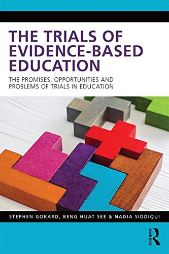 the-trials-of-evidence-based-education-the-promises-opportunities-and-problems-of-trials-in-educatio