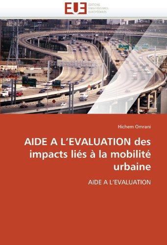 AIDE A L'EVALUATION des impacts liés à la mobilité urbaine: AIDE A L'EVALUATION (Omn.Univ.Europ.) par Hichem Omrani