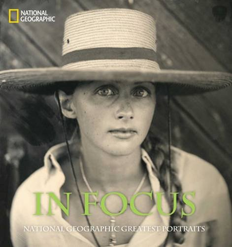In Focus: National Geographic Greatest Portraits (National Geographic Collectors)