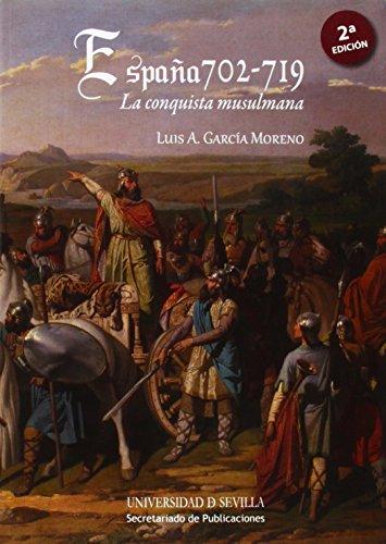 España 702-719. La conquista musulmana (Historia y Geografía) por Luis A. García Moreno