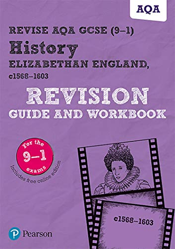 Revise AQA GCSE (9-1) History Elizabethan England, c1568-1603 Revision Guide and Workbook: includes free online edition (REVISE AQA GCSE History 2016)