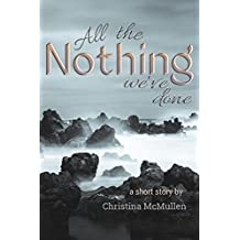 All the Nothing We've Done: A Short Story (English Edition)