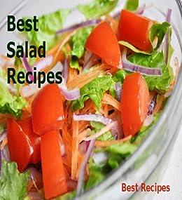 Best Salad Recipes (Healthy, includes 30 Salad Dressing Recipes)