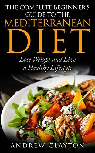 the-complete-beginners-guide-to-the-mediterranean-diet-lose-weight-and-live-a-healthy-lifestyle-engl