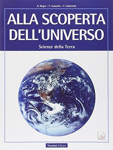 Alla scoperta dell'universo. Scienze della terra. Per le Scuole superiori. Con e-book. Con espansione online