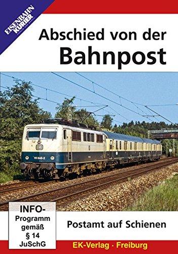 Abschied von der Bahnpost - Postamt auf Schienen (Bahn-post)