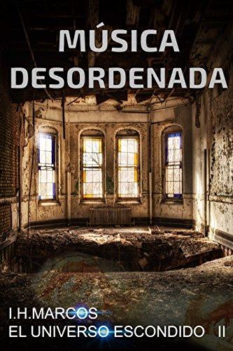 Música desordenada: El universo escondido II por Inmaculada Hernández Marcos