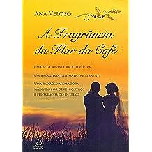 A Fragrância da Flor do Café (Em Portuguese do Brasil)