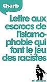 Lettres aux escrocs de l'islamophobie qui font le jeu des racistes