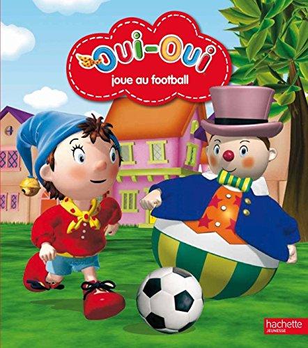 Oui-Oui joue au football par Collectif