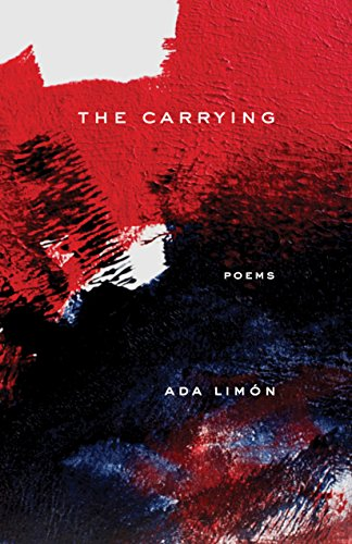 The Carrying: Poems: Premio National Book Critics Circle de poesía 2018
