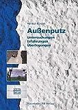 Außenputz. Untersuchungen - Erfahrungen - Überlegungen.