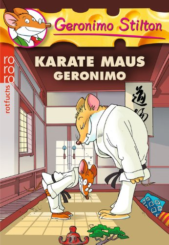 Karate Maus Geronimo (Geronimo Stilton, Band 11)
