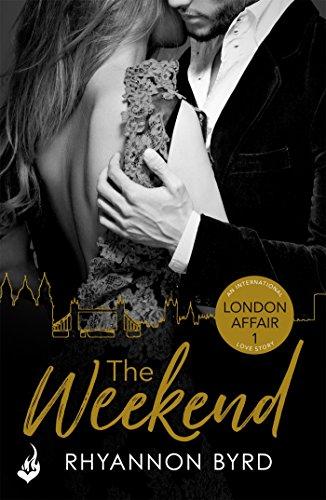 The Weekend: London Affair Part 1 (London Affair: An International Love Story)