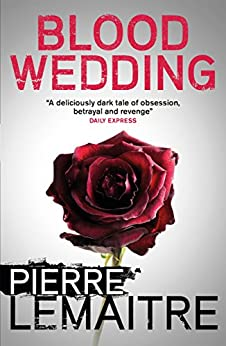 Blood Wedding by [Lemaitre, Pierre]