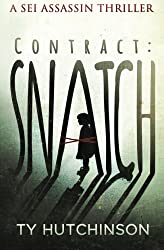 Contract: Snatch (Sei Assassin Thriller) (Volume 1) by Ty Hutchinson (2015-07-03)