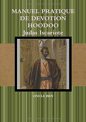 MANUEL PRATIQUE DE DEVOTION HOODOO Judas Iscariote