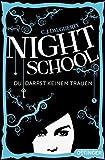 Night School. Du darfst keinem trauen.: Band 1