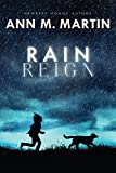 Rain Reign (Ala Notable Children's Books. Middle Readers) by Ann M. Martin (2014-10-07)