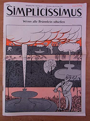 Simplicissimus. Ausgabe Nummer 21, 26. Mai 1962, Jahrgang 1962. Titel: Wenn alle Brünnlein schießen