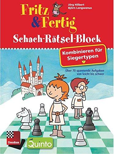 Fritz & Fertig Schach-Rätsel-Block: Kombinieren für Siegertypen: Über 70 spannende Aufgaben von leicht bis schwer