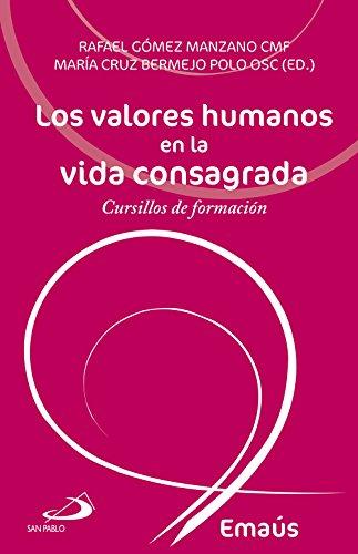 Los valores humanos en la vida consagrada: Cursillos de formación por Rafael Gómez Manzano