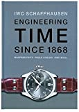 IWC. Engineering Time since 1868. Deutsche Ausgabe