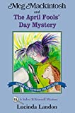 Meg Mackintosh and the April Fools Day Mystery: A Solve-It-Yourself Mystery (Meg Mackintosh Mystery)