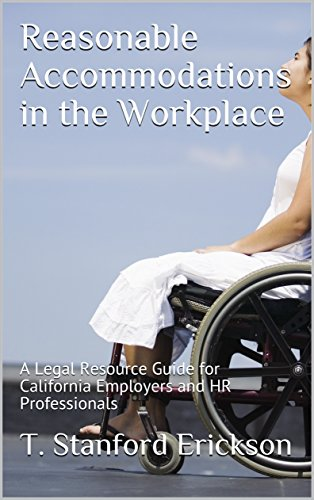 reasonable-accommodations-in-the-workplace-a-legal-resource-guide-for-california-employers-and-hr-pr
