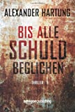 'Bis alle Schuld beglichen (Ein Jan-Tommen-Thriller, Band 1)' von Alexander Hartung