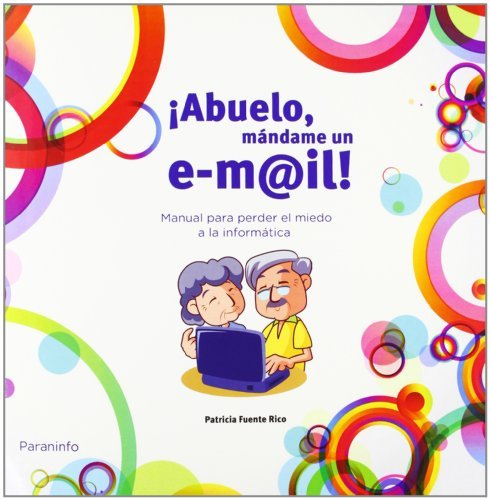 Abuelo,mándameunemail por Patricia Fuente Rico