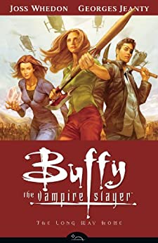 Buffy Season Eight Volume 1: The Long Way Home (Buffy the Vampire Slayer: Season 8) von [Whedon, Joss, Jeanty, Georges]