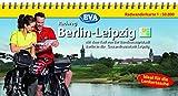 Kompakt-Spiralo BVA Berlin-Leipzig Mit dem Rad von der Landeshauptstadt in die Messestadt Radwanderkarte 1:50.000