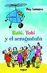 Robi, Tobi y el aeroguatutú par Lornsen