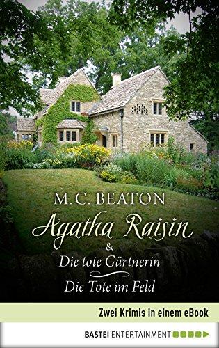 Spannung Feld (Agatha Raisin & Die tote Gärtnerin / Die Tote im Feld: Zwei Krimis in einem eBook (Agatha Raisin Sammelband 2))