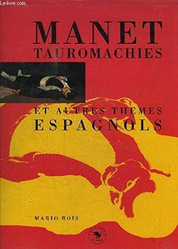 Manet : Tauromachies et autres thèmes espagnols