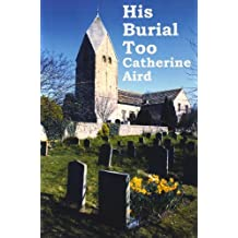 His Burial Too by Catherine Aird Pseud pse (2009-05-01)
