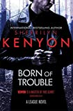 Born of Trouble (League Book 11)