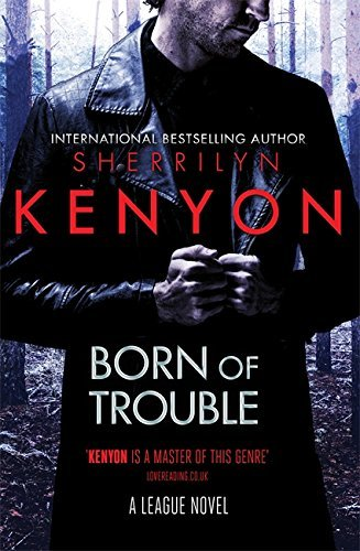 Born of Trouble (League Book 11)